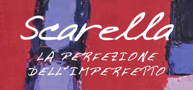 SCARELLA – La perfezione dell'imperfetto